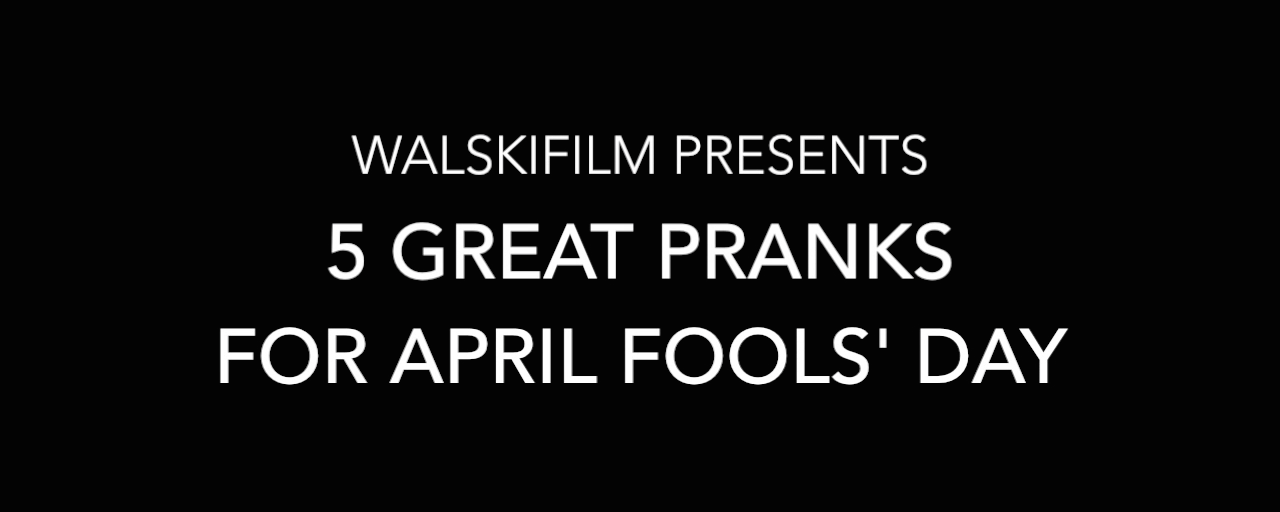5 Great Pranks for April Fools' Day